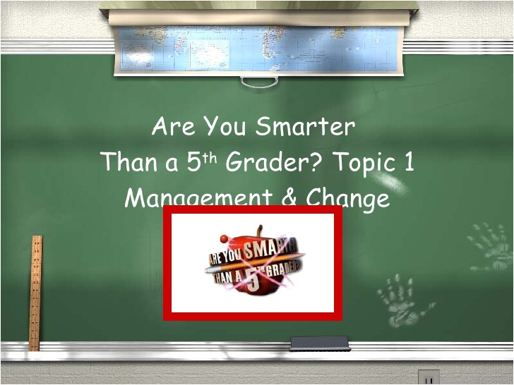 Are You Smarter Than A 5th Grader Powerpoint Template Business Studies Management Change are You Smarter Than