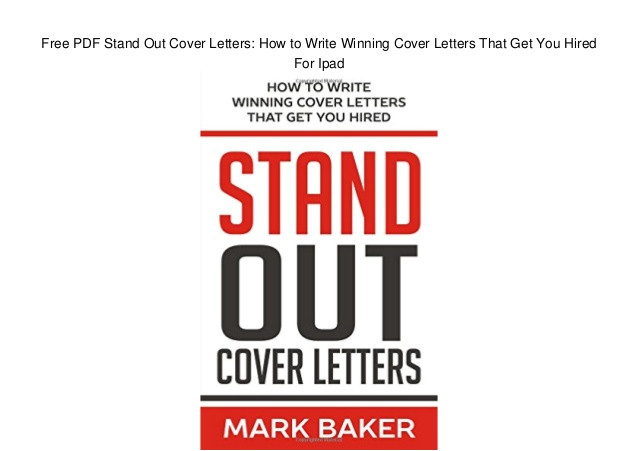 free pdf stand out cover letters how to write winning cover letters that get you hired for ipad