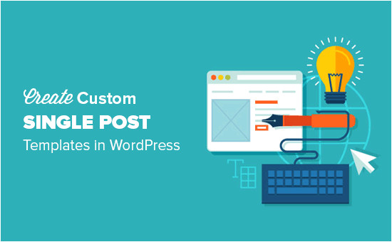 create custom single post templates for specific posts or sections in