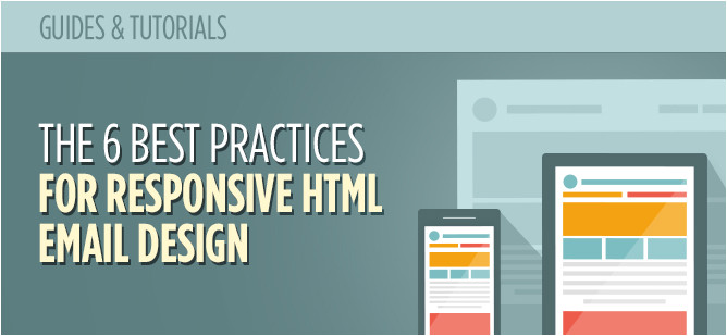 the 6 best practices for responsive html email design