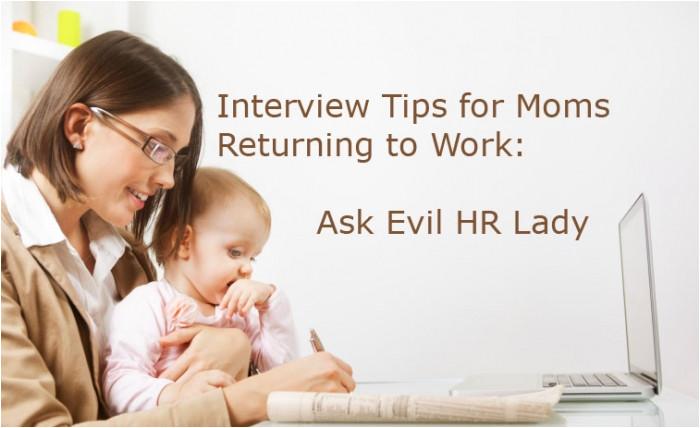 interview tips moms returning work ask evil hr lady