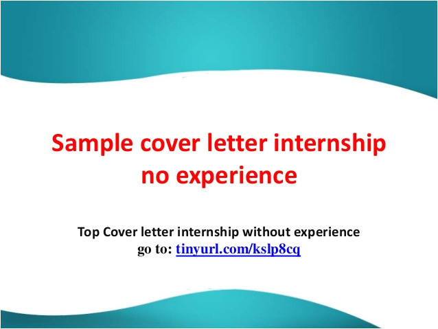 Examples Of Internship Cover Letters No Experience Sample Cover Letter Internship No Experience