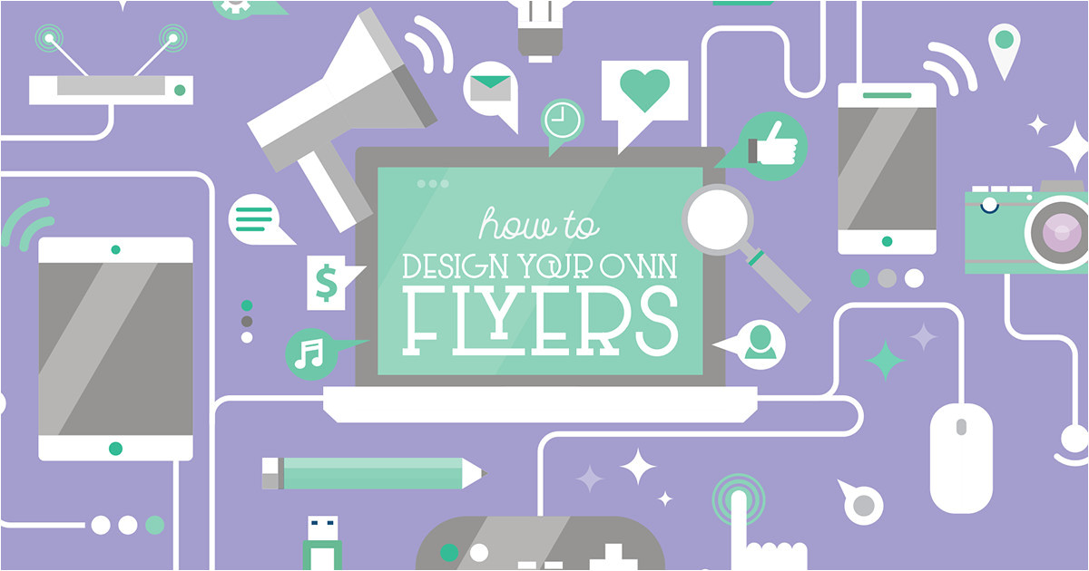 how to design your own flyer templates and tips