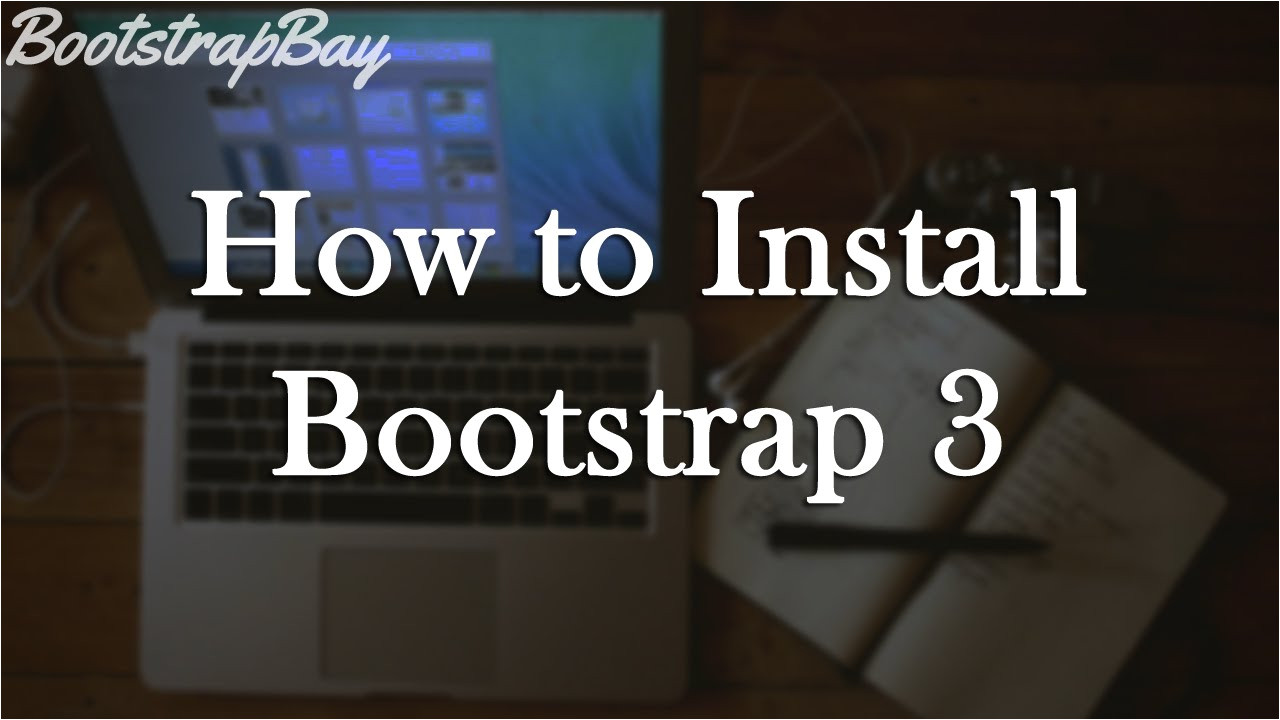 bootstrap 3 tutorial pt 1 intro how to install bootstrap 3