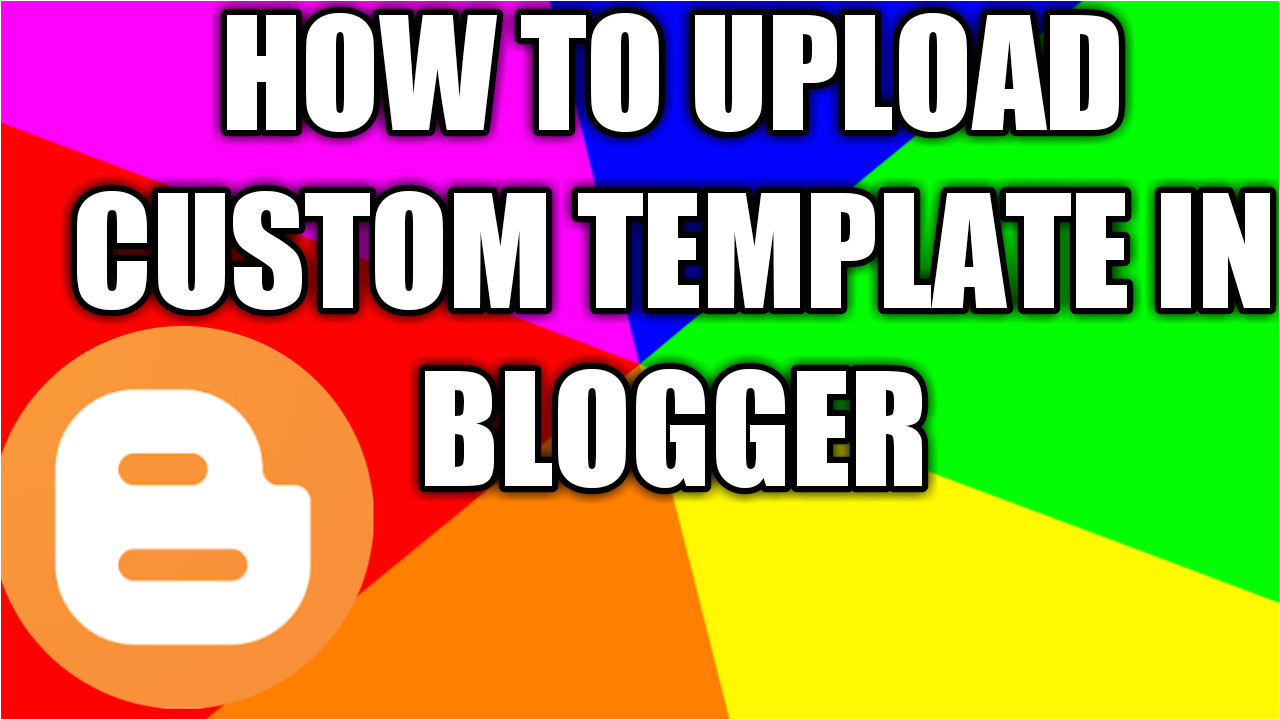 blogger custom template ko kaise upload kare