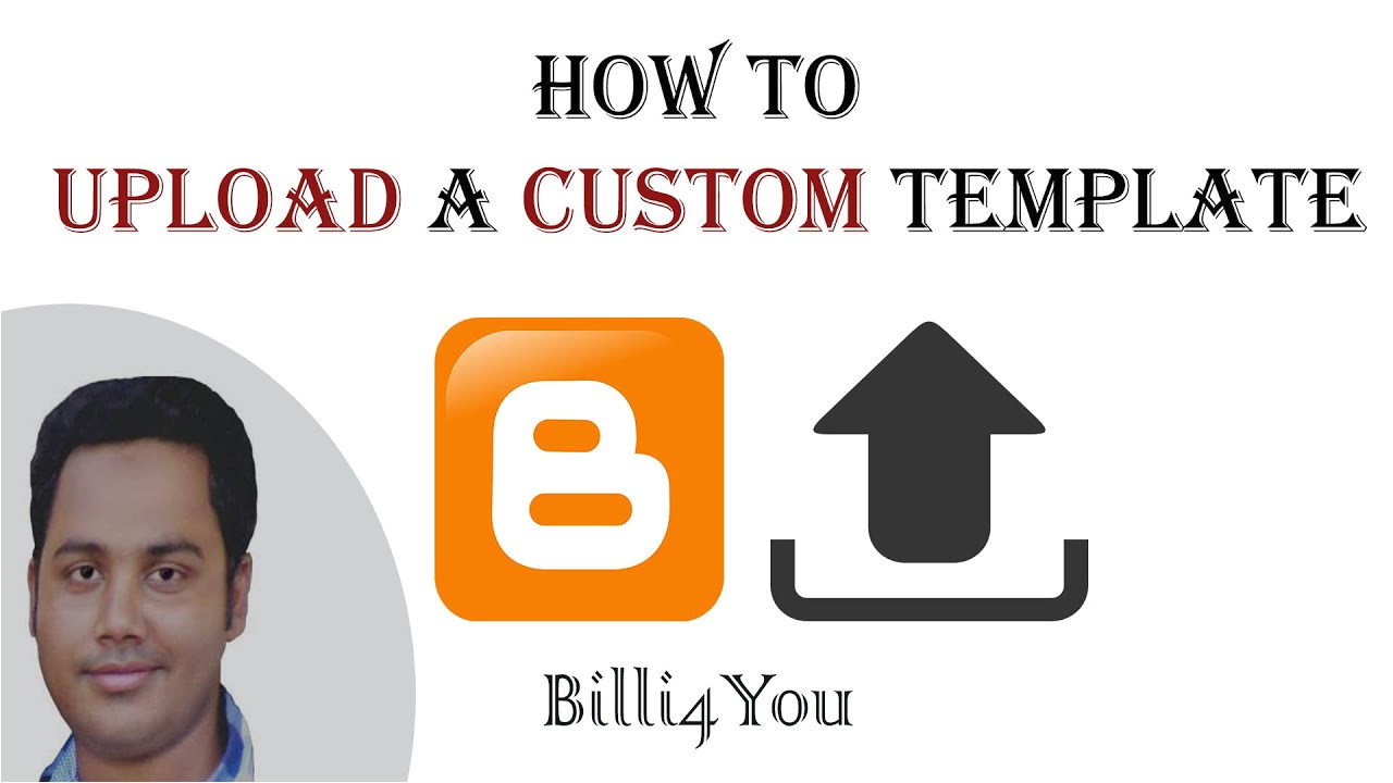How to Upload Custom Template to Blogger How to Upload A Custom Template In Blogger Blog Step by
