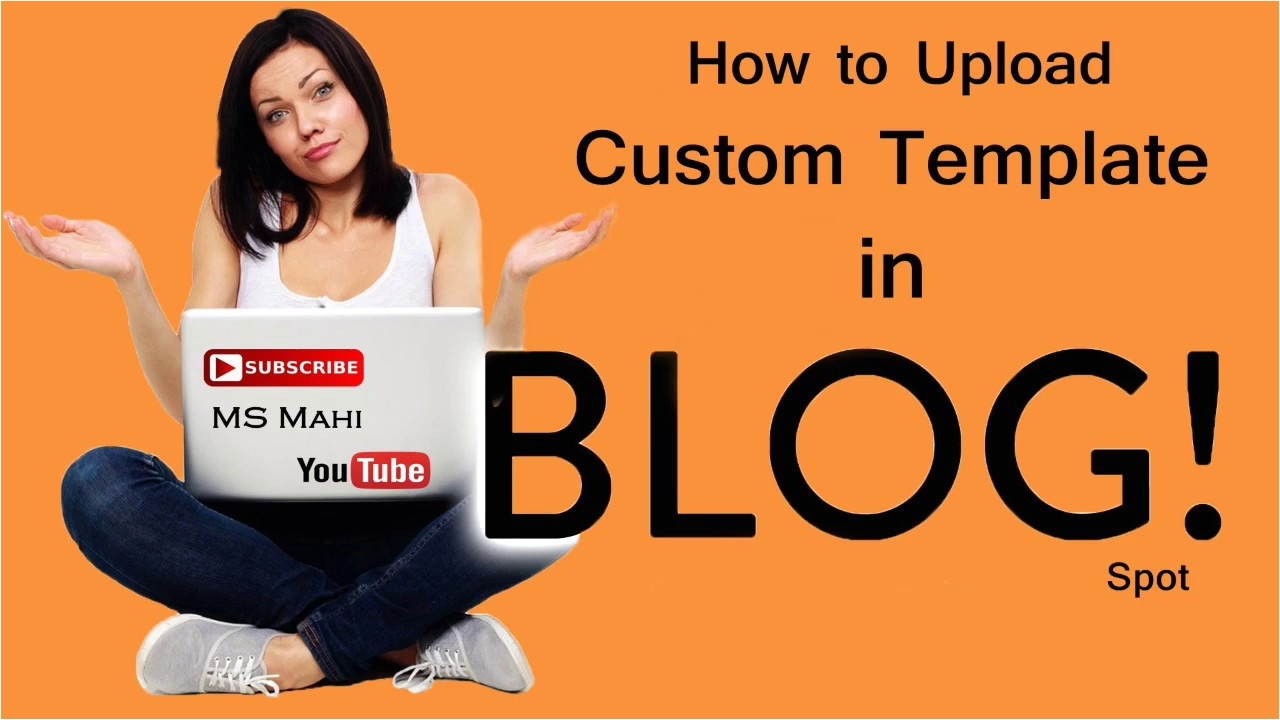How to Upload Custom Template to Blogger How to Upload Custom Template In Blogspot Youtube