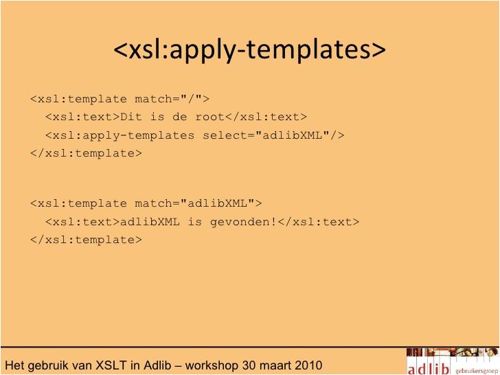 Xslt Apply-templates Het Gebruik Van Xslt In Adlib