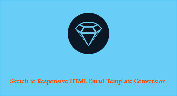 sketch to responsive html email template conversion service