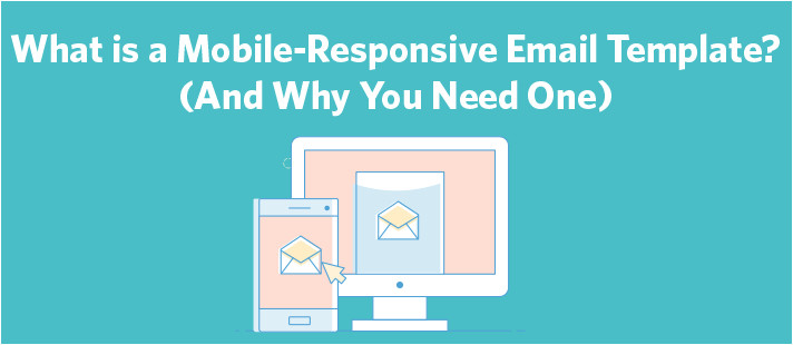 What is A Responsive Email Template What is A Mobile Responsive Email Template and why You