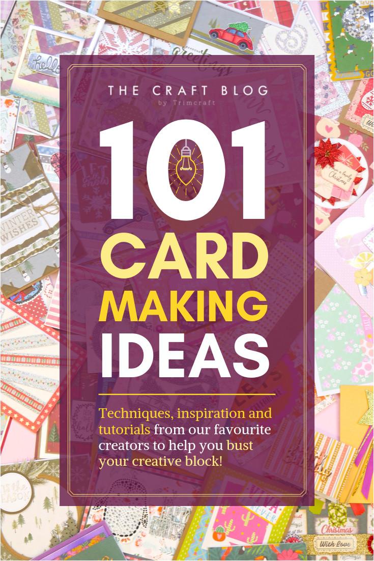 Creative Ideas for Card Making 101 Card Making Ideas for Busting A Creative Block Card
