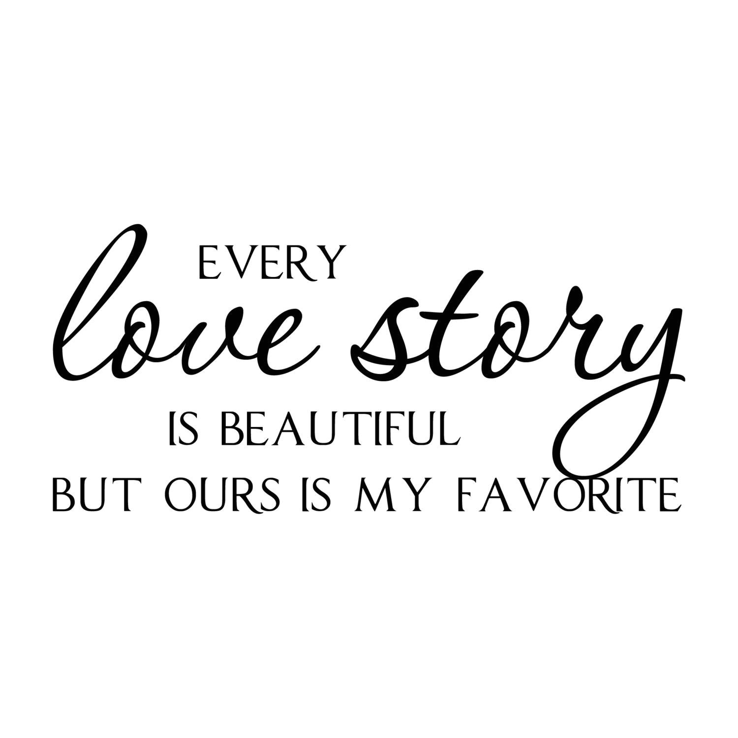 Every Love Story is Beautiful Card Every Love Story is Beautiful Vinyl Wall Quote Decal