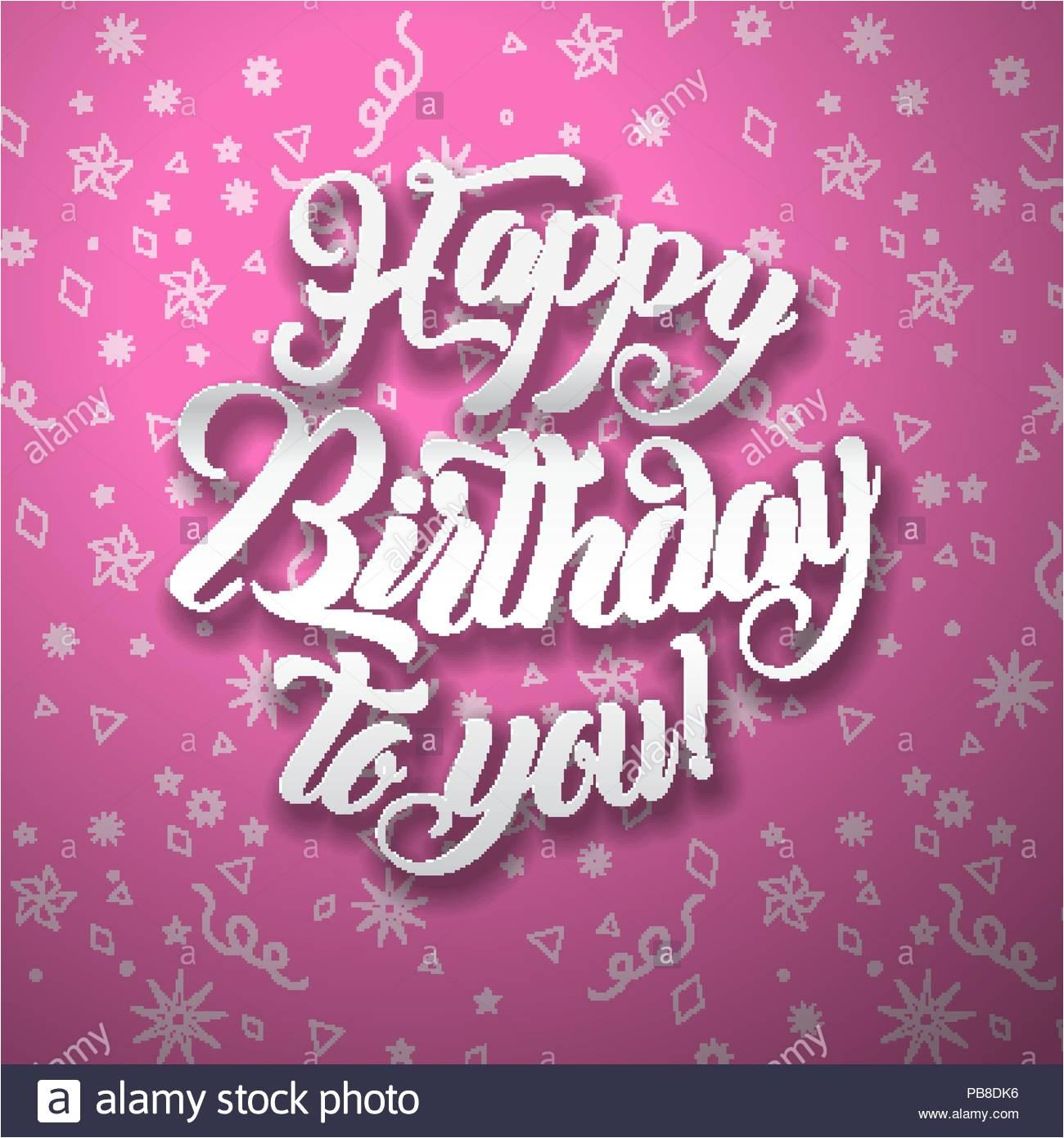 happy birthday to you lettering text vector illustration birthday greeting card design pb8dk6 jpg