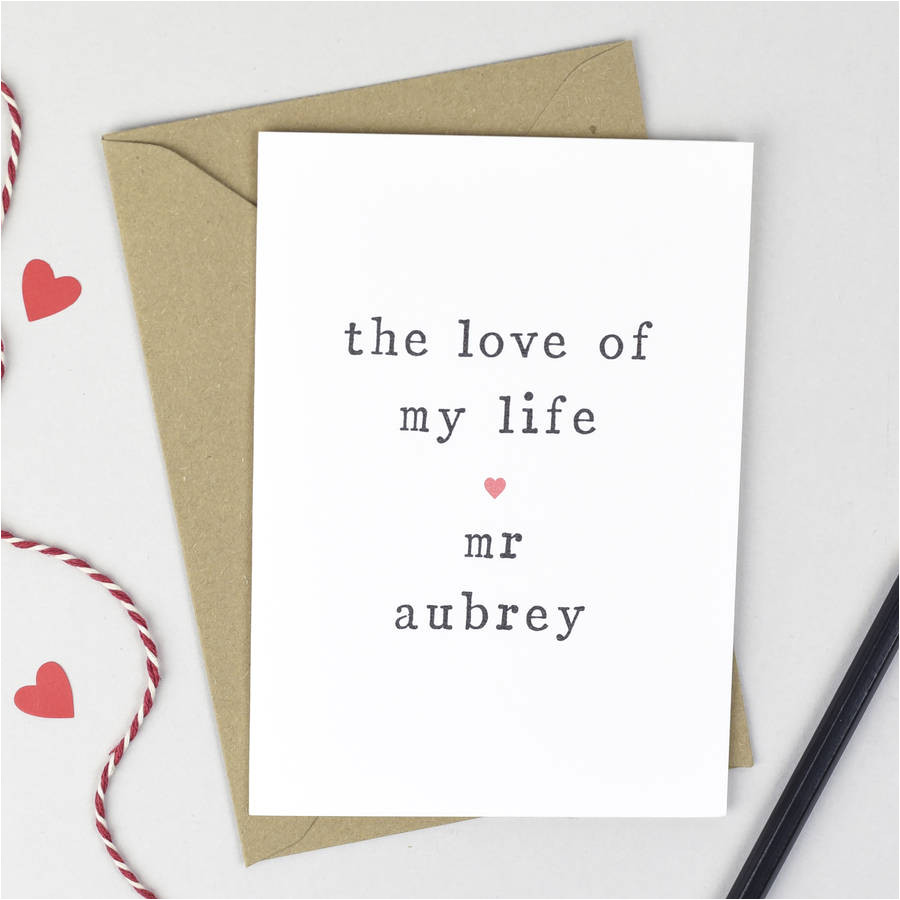 personalised the love of my life valentine s day card