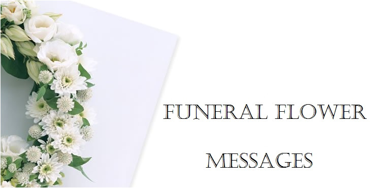 What to Say In A Funeral Flower Card Funeral Flower Messages What to Write On Funeral Flower