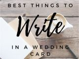 Beautiful Words to Write In A Wedding Card Best Things to Write In A Wedding Card Wedding Cards