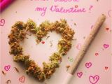 Cannabe Your Valentine Card with Joint 41 Best Happy Valentine S Day Stoner Style Images Stoner
