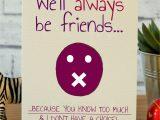 Card Birthday for Best Friend We Ll Always Be Friends