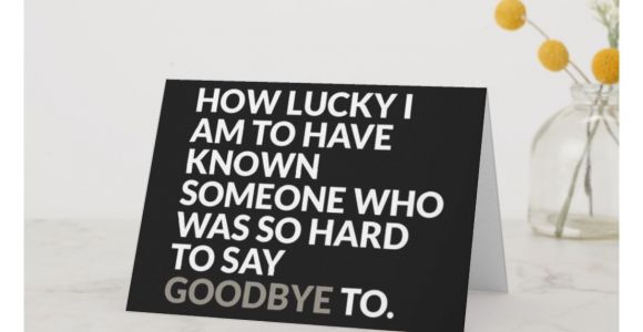 Diy Farewell Card for Boss Lucky to Know You Do We Have to Say Goodbye Card