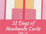 Easy and Simple Card Making 31 Days Of Handmade Cards Day 12 Easy Birthday Cards Diy