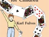 Easy Card Magic Tricks for Kids Easy to Do Card Tricks for Children by Karl Fulves Book
