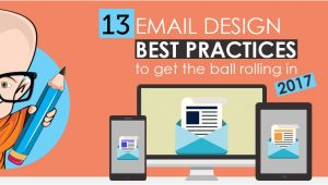 Email Template Best Practices 2017 13 Email Design Best Practices to Get the Ball Rolling In 2017