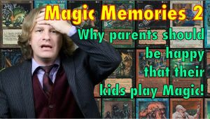 Father Of Modern Card Magic Mtg Here S why Parents Should Be Happy that their Kids Play Magic the Gathering