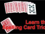 Good but Simple Card Tricks How to Perform the Spelling Card Trick