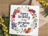 Greeting Birthday Card for Sister Floral Happy Birthday to My Gorgeous Sister Card