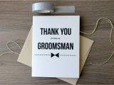 Groomsmen Thank You Card Wording Thank You Groomsman Card Thank You for Being My Groomsman