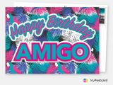 Happy Birthday Gift Card with Name Amigo Birthday Cards Quotes D D D Send Real Postcards