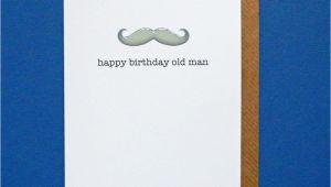 Happy Birthday Old Man Card Happy Birthday Old Man Funny Birthday Husband Dad Friend