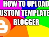 How to Upload Template In Blogger Blogger Custom Template Ko Kaise Upload Kare ब ल गर म