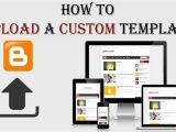 How to Upload Template In Blogger How to Upload A Custom Template In Blogger Blog Step by