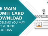 Jee Paper 2 Admit Card Jee Main 2020 Admit Card Download Available Problems You