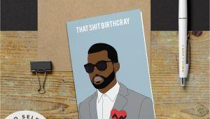 Kanye West Valentine S Day Card Kanye West that Shit Birthcray Birthday Card Yeezy Kanye