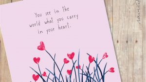Love Quotes for Greeting Card You See In the World What You Carry In Your Heart