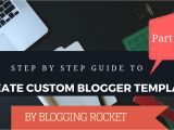 Make Your Own Blogger Template How to Create Blogger Template From Scratch 2016