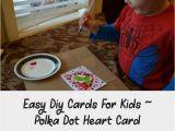 Mothers Day Diy Card Ideas Easy Diy Cards for Kids Polka Dot Heart Card Kidscrafts