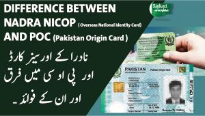 Nadra Id Card Name Search Difference Between Poc Pakistan origin Card and Nadra Nicop National Identity for Overseas
