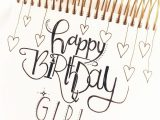 Nice Things to Write In A Happy Birthday Card Geburtstagskarte Gluckwunschkarte Geburtstag Lettering