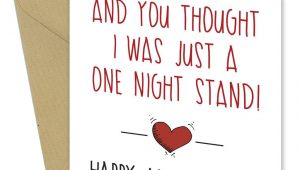One Night Stand Valentine S Day Card 595 You thought I Was A One Night Stand Anniversary Greeting