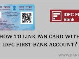 Pan Card Ka Hindi Name How to Link Pan Card with Idfc First Bank Account Bank
