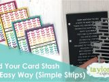 Quick and Easy Card Ideas Build Your Card Stash the Easy Way Simple Strips