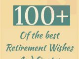 Quotes to Write In A Farewell Card 100 Happy Retirement Wishes Quotes and Inspiration In 2020