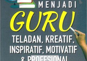 Resume Menjadi Guru Profesional Jual Buku Menjadi Guru Teladan Kreatif Inspiratif
