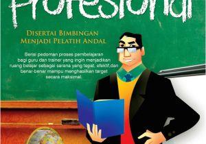 Resume Menjadi Guru Profesional Ra7a Bakbudik Kriteria Guru Profesional