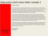 Sample Cover Letter for Data Entry Clerk Position Data Entry Clerk Cover Letter
