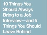 Should I Bring A Resume to My First Job Interview 10 Things You Should Always Bring to A Job Interview and 5