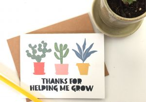 Thank You Card Ideas for Teachers Thanks for Helping Me Grow End Of Year Teacher Appreciation
